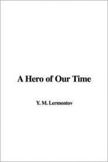 A Hero of Our Time - Y. M. Lermontov