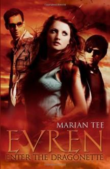 Evren: Enter the Dragonette - Marian Tee