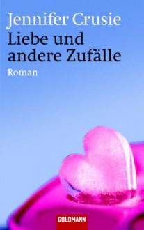Liebe und andere Zufälle - Jennifer Crusie, Eva Kornbichler, Doris Bampi-Hautmann