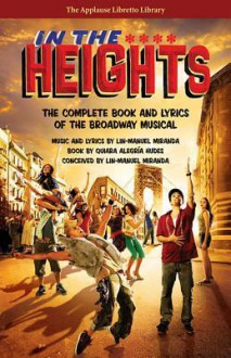 In the Heights: The Complete Book and Lyrics - Lin-Manuel Miranda, Quiara Alegría Hudes