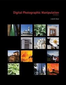 Digital Photographic Manipulation (Atlanta Art Institute) - Linda W. Wood