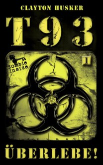 T93 Band 1: Überlebe! - Clayton Husker