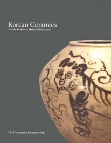 Korean Ceramics from the Museum of Oriental Ceramics, Osaka - The Metropolitan Museum Of Art