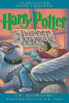 Harry Potter and the Prisoner of Azkaban - Jim Dale, J.K. Rowling