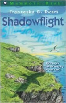 Shadowflight - Franzeska Ewart