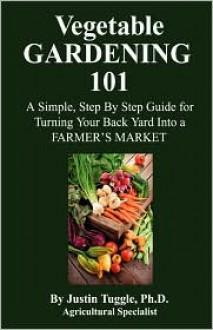 Vegetable Gardening 101 - Justin Tuggle
