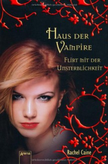 Flirt mit der Unsterblichkeit - Rachel Caine, Sonja Häußler