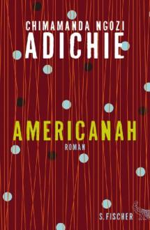 Americanah: Roman - Chimamanda Ngozi Adichie
