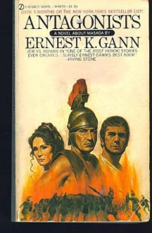 The Antagonists - Ernest K. Gann