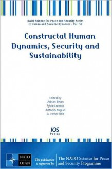 Constructal Human Dynamics, Security and Sustainability - Adrian Bejan, Sylvie Lorente, Antonio Miguel, A. Heitor Reis