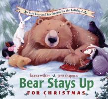 Bear Stays Up for Christmas - Karma Wilson, Jane Chapman