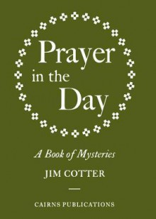 Prayer In The Day - Jim Cotter