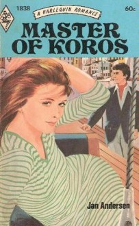 Master of Koros (Harlequin Romance, #1838) - Jan Andersen