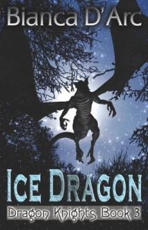 The Ice Dragon - Bianca D'Arc