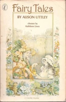 Fairy Tales by Alison Uttley - Alison Strugnell, Kathleen Lines, Alison Uttley