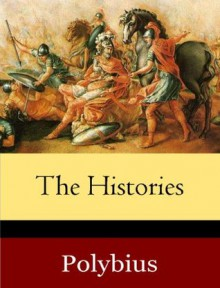 The Histories of Polybius (Annotated) - Polybius, William Roger Paton