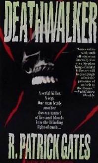 Deathwalker - R. Patrick Gates