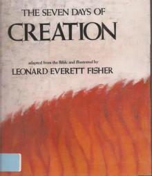 Seven Days of Creation - Leonard Everett Fisher