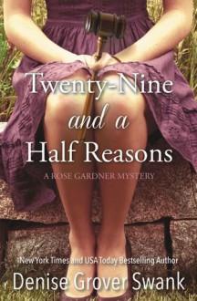 Twenty-Nine and a Half Reasons (A Rose Gardner Mystery, #2) - Denise Grover Swank