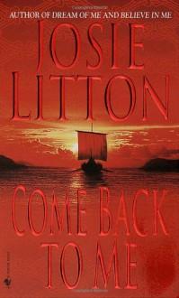 Come Back to Me - Josie Litton