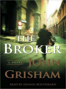 The Broker (Audio) - Dennis Boutsikaris, John Grisham