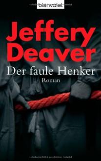 Der faule Henker - Jeffery Deaver, William Jefferies, Thomas Haufschild