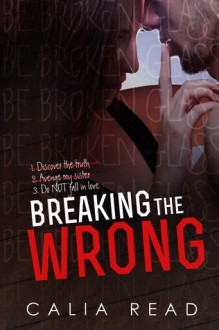 Breaking the Wrong - Calia Read