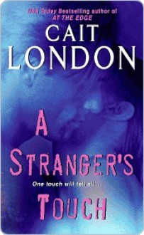 A Stranger's Touch - Cait London