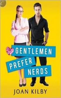 Gentlemen Prefer Nerds - Joan Kilby