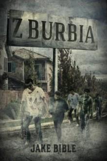 Z-Burbia: A Zombie Novel - Jake Bible