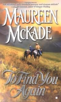 To Find You Again - Maureen McKade