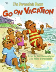 The Berenstain Bears Go on Vacation - Stan Berenstain, Jan Berenstain, Mike Berenstain