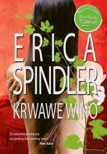 Krwawe wino - Erica Spindler