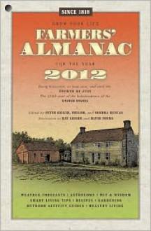 Farmers' Almanac 2012 - Peter Geiger (Editor), Sondra Duncan (Editor)