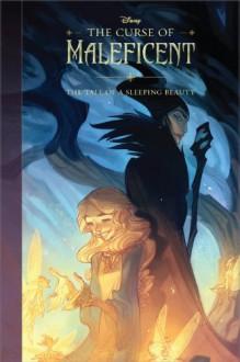 The Curse of Maleficent: The Tale of a Sleeping Beauty - Walt Disney Company,Disney Storybook Art Team