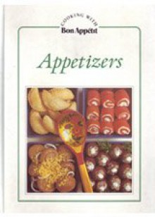 Appetizers (Cooking With Bon Appetit Series) - Bon Appétit Magazine