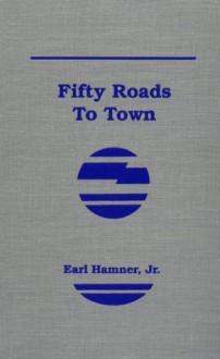 50 Roads to Town - Earl Hamner Jr.