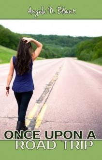 Once Upon a Road Trip - Angela N. Blount