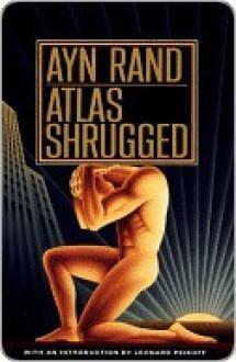 Atlas Shrugged: (Centennial Edition) - Ayn Rand