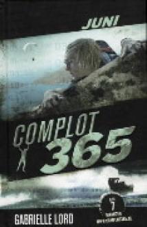 Juni (Complot 365, #6) - Gabrielle Lord, Rebecca Young, Kris Eikelenboom