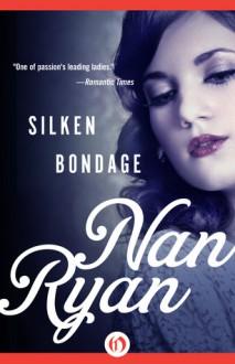Silken Bondage - Nan Ryan