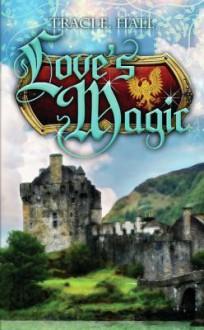 Love's Magic: Book One in the Boadicea Series - Traci E. Hall