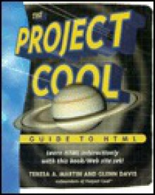 The Project Cool Guide to HTML - Teresa A. Martin, Glenn Davis