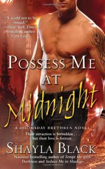 Possess Me at Midnight (The Doomsday Brethren, Book 3) - Shayla Black