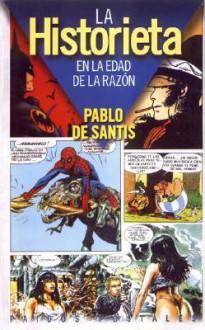 La Historieta en la edad de la razón - Pablo De Santis