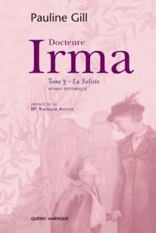 Docteure Irma, Tome 3 La soliste - Pauline Gill