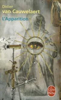 L'Apparition - Didier van Cauwelaert