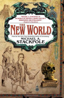 The New World - Michael A. Stackpole
