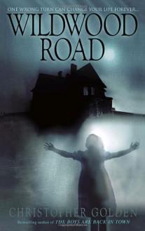 Wildwood Road - Christopher Golden
