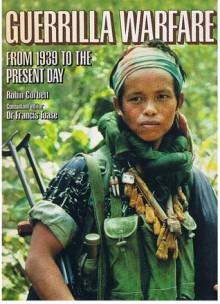 Guerrilla Warfare: From 1939 To The Present Day - Robin Corbett